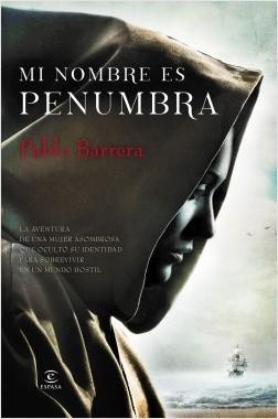 Mi nombre es penunmbra - Pablo Barrera | Planeta de Libros