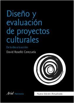 Diseño y evaluación de proyectos culturales - David Roselló | Planeta de Libros