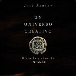 Un universo creativo - José Azulay Azulay | Planeta de Libros