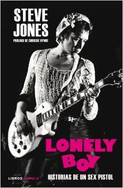Lonely Boy - Steve Jones,Ben Thompson | Planeta de Libros