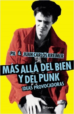 Más allá del bien y del punk - Juan Carlos Kreimer,Pil Chalar | Planeta de Libros