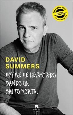 Hoy me he levantado dando un salto mortal - David Summers Rodríguez | Planeta de Libros