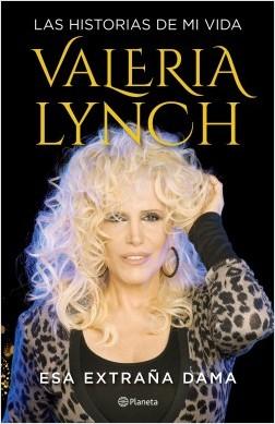 Esa extraña dama - Valeria Lynch | Planeta de Libros