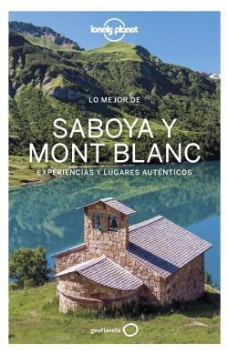 Lo mejor de Saboya Mont Blanc 1 - Claire Angot,Christophe Corbel,Julie Hainaut | Planeta de Libros