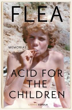 Acid for the Children - Flea | Planeta de Libros