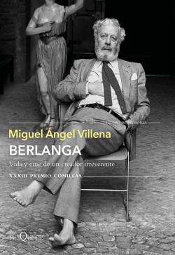 Berlanga. Vida y cine de un creador irreverente - Miguel Ángel Villena | Planeta de Libros