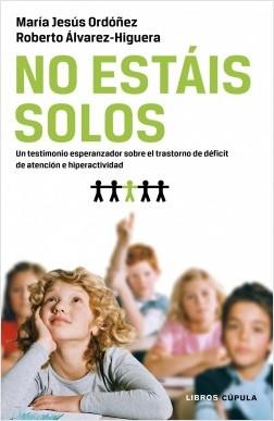 No estáis solos - María Jesús Ordoñez,Roberto Álvarez-Higuera | Planeta de Libros