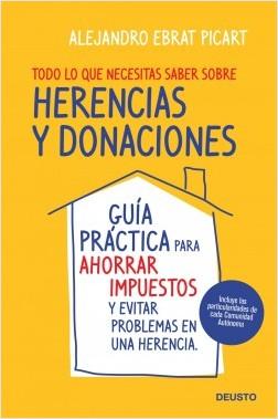 Todo lo que necesitas saber sobre herencias  y donaciones - Alejandro Ebrat Picart | Planeta de Libros