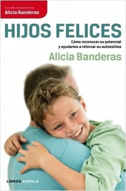 Hijos felices - Alicia Banderas | Planeta de Libros