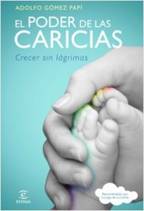 El poder de las caricias - Adolfo Gómez Papí   Planeta de Libros