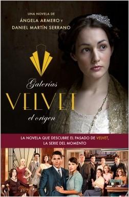 Galerías Velvet, el origen - Ángela Armero,Daniel Martín Serrano | Planeta de Libros