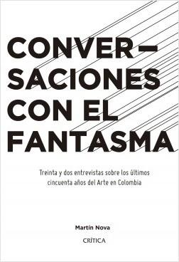 Conversaciones con el fantasma - Martín Nova | Planeta de Libros