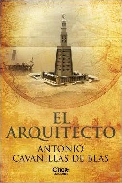El arquitecto - Antonio Cavanillas de Blas | Planeta de Libros
