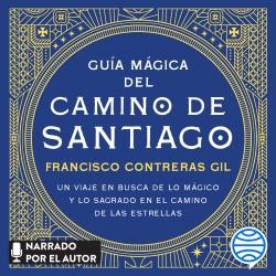 Guía mágica del Camino de Santiago - Francisco Contreras Gil | Planeta de Libros