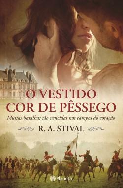 O Vestido Cor de Pêssego - R. A. Stival | Planeta de Libros