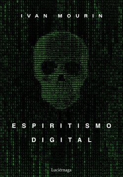 Espiritismo digital – Ivan Mourin   Descargar PDF