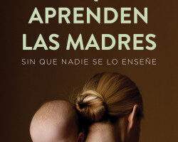 Lo que aprenden las madres – Naomi Stadlen   Descargar PDF