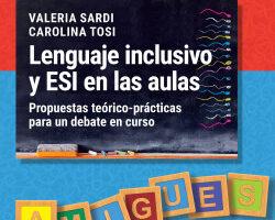 Idioma inclusivo y ESI en las aulas – Carolina Tosi,Valeria Sardi   Descargar PDF