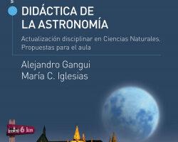 Didáctica de la astronomía. Puesta al día disciplinar en Ciencias Naturales. – Alejandro Gangui,Cristina Iglesias   Descargar PDF