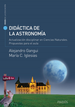 Didáctica de la astronomía. Puesta al día disciplinar en Ciencias Naturales. – Alejandro Gangui,Cristina Iglesias | Descargar PDF