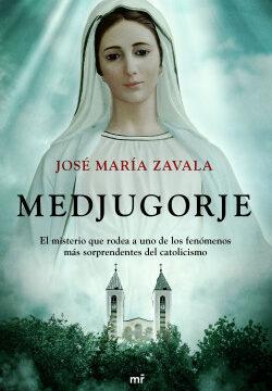 Medjugorje – José María Zavala   Descargar PDF