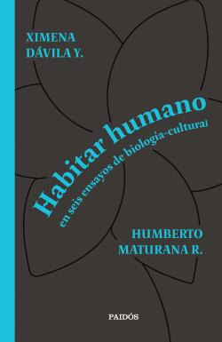 Habitar humano – Humberto Maturana,Ximena Dávila   Descargar PDF