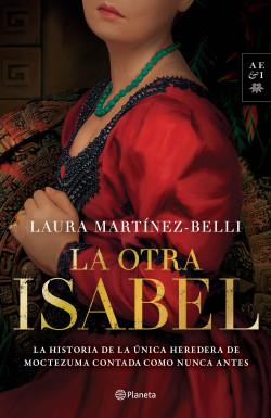 La otra Isabel - Laura Martínez-Belli   Planeta de Libros