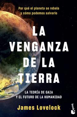 La venganza de la Tierra - James Lovelock | Planeta de Libros