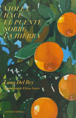 Violet hace el puente sobre la hierba - Lana Del Rey   Planeta de Libros