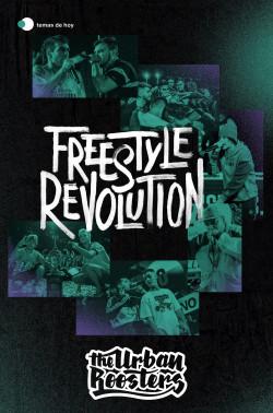Freestyle Revolution - Urban Roosters   Planeta de Libros