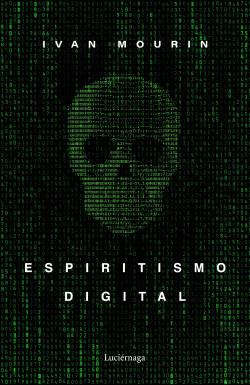 Espiritismo digital - Ivan Mourin | Planeta de Libros