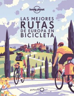 Las mejores rutas de Europa en bicicleta - AA. VV. | Planeta de Libros