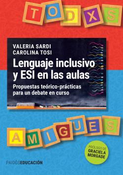 Lenguaje inclusivo y ESI en las aulas - Carolina Tosi,Valeria Sardi   Planeta de Libros