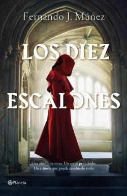 Los Diez Escalones - Fernando J. Múñez | Planeta de Libros
