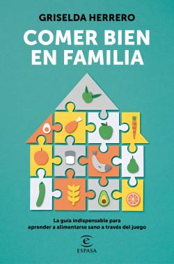 Comer bien en familia - Griselda Herrero | Planeta de Libros