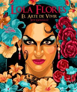 Lola Flores - Sete González | Planeta de Libros