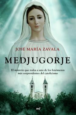 Medjugorje - José María Zavala | Planeta de Libros
