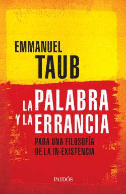 La palabra y la errancia - Emmanuel Taub | Planeta de Libros