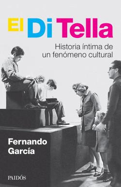 El Di Tella - Fernando García | Planeta de Libros