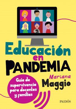 Educación en pandemia - Mariana Maggio | Planeta de Libros