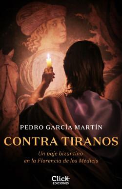 Contra tiranos - Pedro García Martín | Planeta de Libros