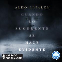 Cuando lo sugerente se hace evidente - Aldo Linares Díaz | Planeta de Libros