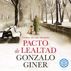 Pacto de lealtad - Gonzalo Giner | Planeta de Libros