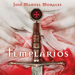 Templarios - José Manuel Morales | Planeta de Libros