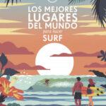 Los mejores lugares del mundo para hacer surf – AA. VV. | Descargar PDF