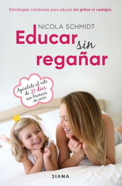 Educar sin regañar – Nicola Schmidt   Descargar PDF