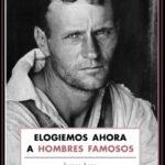 Elogiemos ahora a hombres famosos – James Agee,Walker Evans | Descargar PDF