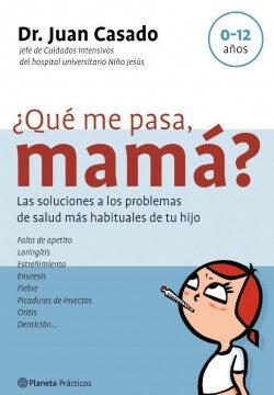 ¿Qué me pasa, mamá? – Dr. Juan Casado | Descargar PDF