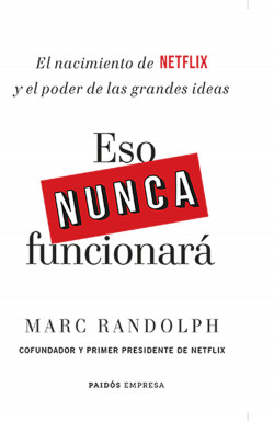 Eso nunca funcionará – Marc Randolph   Descargar PDF