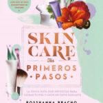Skincare, tus primeros pasos – Rosshanna Bracho | Descargar PDF